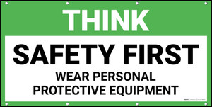 Think Safety First Wear PPE Banner