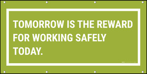 Tomorrow Is The Reward For Working Safely Today Banner