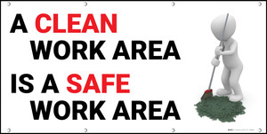 A Clean Work Area Is A Safe Work Area Banner