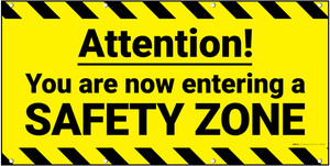 Attention Now Entering Safety Zone Banner