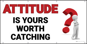 Attitude Is Yours Worth Catching Red Banner