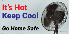 It's Hot Keep Cool Go Home Safe Banner