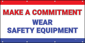 Make A Commitment Wear Safety Equipment Banner