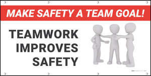 Make Safety a Team Goal - Teamwork Improves Safety Banner