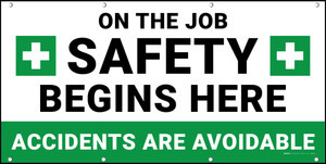 On The Job Safety Begins Here Accidents Are Avoidable Banner