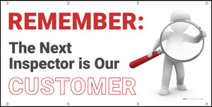 Remember The Next Inspector Is Our Customer Banner