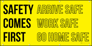 Safety Comes First Arrive Work Go Home Safe Banner