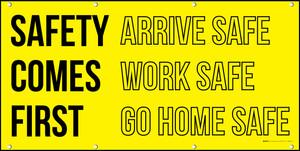Safety Comes First Arrive Work Go Home Safe Banner