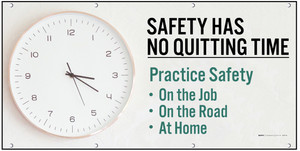 Safety Has No Quitting Time Light Banner