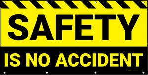 Safety Is No Accident Black/Yellow Banner