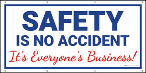 Safety Is No Accident It's Everyone's Business Banner