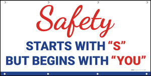 "Safety Starts with ""S"" but Begins with ""You"" Banner"