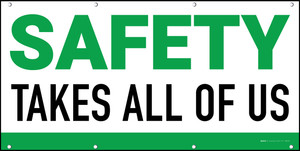 Safety Takes All of Us Green/White Banner