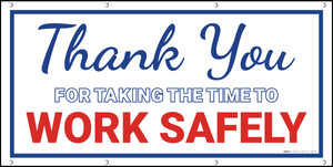 Thank You For Taking the Time to Work Safely Banner