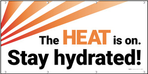 The Heat is On Stay Hydrated Orange/White Banner