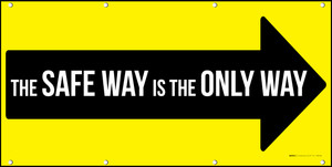 The Safe Way Is The Only Way Black Arrow Banner