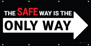 The Safe Way Is The Only Way White Arrow Banner