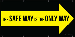 The Safe Way Is The Only Way Yellow Arrow Banner