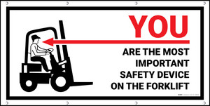 You Are the Most Important Safety Device on the Forklift Banner