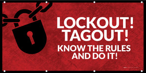 Lockout! Tagout! - Know The Rules And Do It!