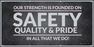 Our Strength Is Founded On Safety, Quality, And Pride - In All That We Do!