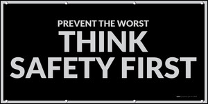 Prevent The Worst - Think Safety First