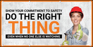 Show Your Commitment To Safety - Do The Right Thing Even When No One Is Watching