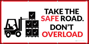 Take The Safe Road - Don't Overload
