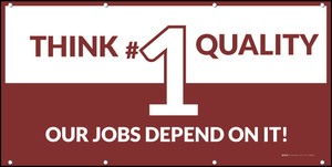 Think Quality #1 - Our Jobs Depend On It