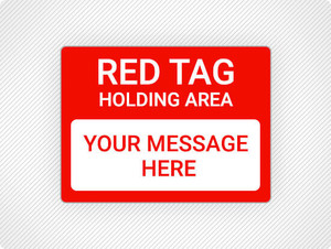 Custom Red Tag Holding Area Wall Sign