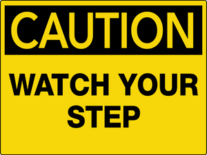 Caution Watch Your Step Wall Sign