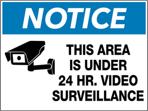 Notice This Area is Under 24 Hour Video Surveillance