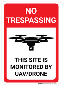 No Trespassing: This Site is Monitored by UAV/Drone - Wall Sign