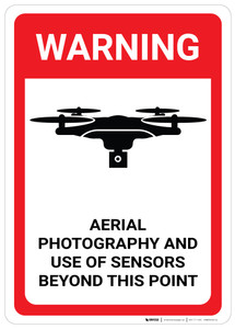 Warning: Aerial Photography and Use of Sensors Beyond This Point - Wall Sign