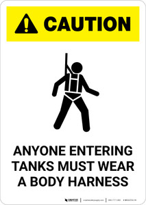 Caution: Anyone Entering Tanks Must Wear Body Harness - Portrait Wall Sign