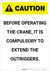Caution: Before Operating The Crane Extend The Outriggers - Portrait Wall Sign