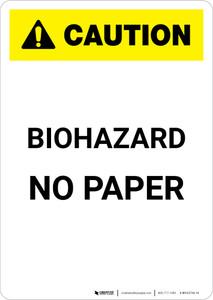 Caution: Biohazard No Paper - Portrait Wall Sign