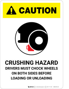 Caution: Crushing Hazard Drivers Must Chock Wheels - Portrait Wall Sign