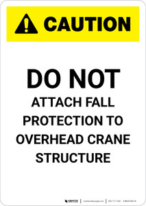 Caution: Do Not Attach Fall Protection to Crane - Portrait Wall Sign
