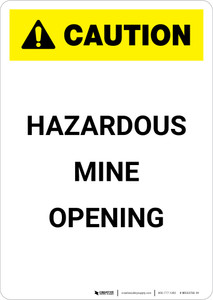 Caution: Hazardous Mine Opening - Portrait Wall Sign
