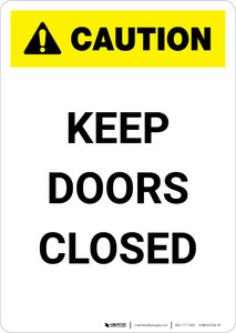 Caution: Keep Doors Closed - Portrait Wall Sign