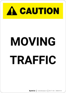 Caution: Moving Traffic - Portrait Wall Sign