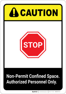 Caution: Non Permit Confined Space ANSI - Portrait Wall Sign