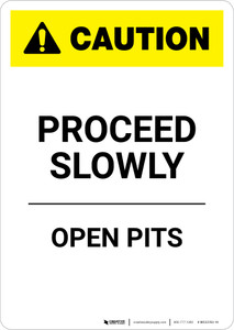 Caution: Proceed Slowly Open Pits - Portrait