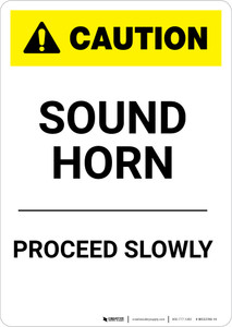 Caution: Sound Horn Proceed Slowly - Portrait Wall Sign