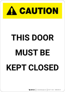 Caution: This Door Must Be Kept Closed - Portrait Wall Sign
