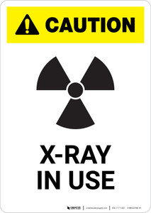 Caution: X Ray In Use - Portrait Wall Sign