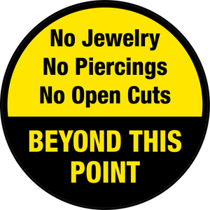 No Jewelry - No Piercings Beyond This Point Floor Sign