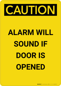 Caution: Alarm will Sound if Door is Opened - Portrait Wall Sign