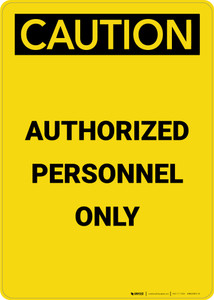 Caution: Authorized Personnel Only - Portrait Wall Sign